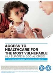 Πρόσβαση στην ιατρική φροντίδα για τους πιο ευάλωτους σε μια Ευρώπη σε κοινωνική κρίση: εστιάζοντας στις έγκυες και στα παιδιά.